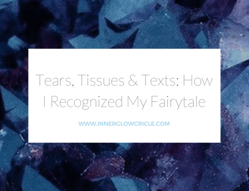 tears, tissues and texts: how I recognized my fairytale