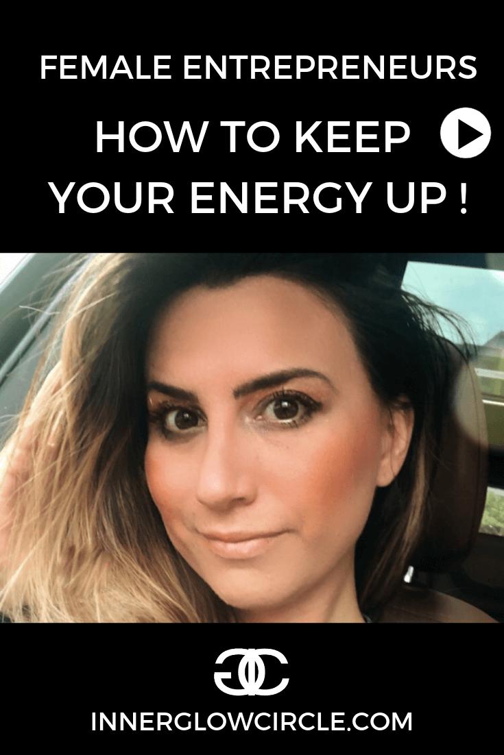 Increase Your Energy as a Female Entrepreneur